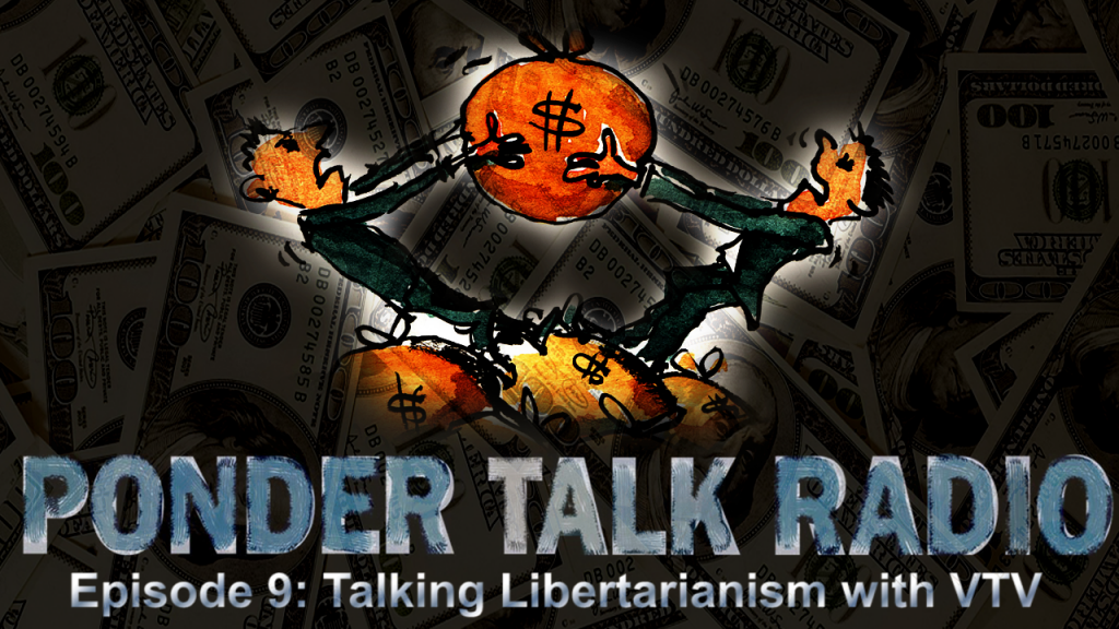 Episode-9---Talking-Libertarianism-with-VTV